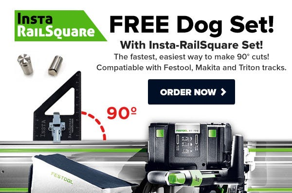 FREE Dog Set with Insta-Railsquare for Track Saws
