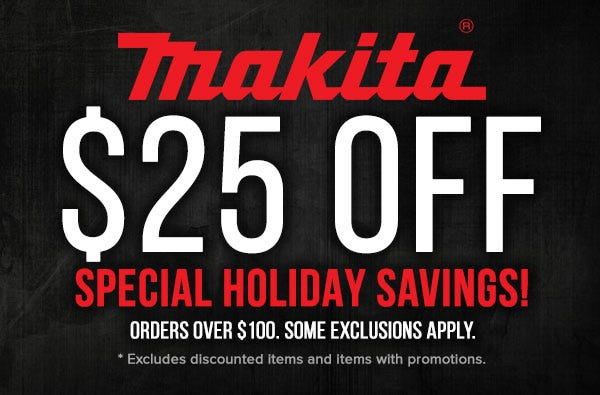 $25 OFF Makita orders over $100