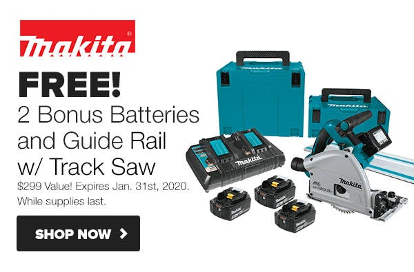 FREE Batteries and Guide Rail with Makita Cordless Track Saw