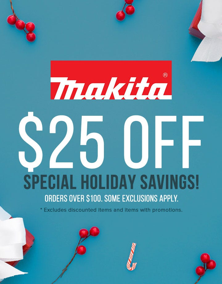 $25 Off Makita Tools and Accessories